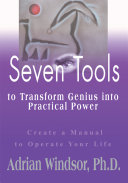 Seven Tools to Transform Genius Into Practical Power