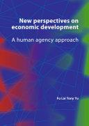 New Perspectives on Economic Development