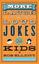 More Laugh Out Loud Jokes for Kids
