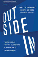 Outside In: The Power of Putting Customers at the Center of Your Business