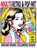 Swear Word Coloring Book Adults Retro and Pop Art Edition   a Very Sweary Coloring Book