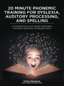 20 Minute Phonemic Training for Dyslexia, Auditory Processing, and Spelling