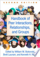 """Handbook of Peer Interactions, Relationships, and Groups, Second Edition"" by William M. Bukowski, Brett Laursen, Kenneth H. Rubin"