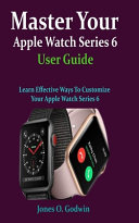 Master Your Apple Watch Series 6 User Guide Book