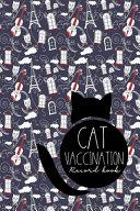 Cat Vaccination Record Book Book