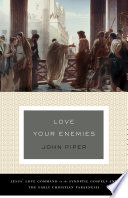Love Your Enemies  A History of the Tradition and Interpretation of Its Uses
