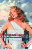 """Being Rita Hayworth: Labor, Identity, and Hollywood Stardom"" by Adrienne L. McLean, Reviewer Adrienne L McLean"