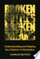 Broken Bottles  Broken Dreams