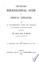 Bibliographical Guide To American Literature Being A Classified List Of Books In All Departments Of Literature And Science Published In The United States