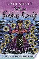 Diane Stein S Guide To Goddess Craft