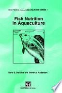 """Fish Nutrition in Aquaculture"" by S.S. de Silva, T.A. Anderson"