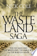 The Wasteland Saga  The Old Man and the Wasteland  Savage Boy and The Road is a River