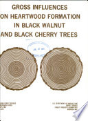 Gross Influences on Heartwood Formation in Black Walnut and Black Cherry Trees