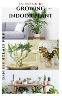 Latest Guide Growing Indoor Plant