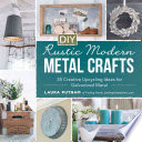 Diy Rustic Modern Metal Crafts: 35 Creative Upcycling Ideas for ...