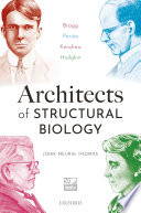 Architects of Structural Biology