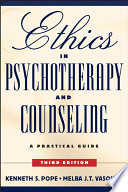 """""""Ethics in Psychotherapy and Counseling: A Practical Guide"""" by Kenneth S. Pope, Melba J. Vasquez"""