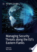 Managing Security Threats Along The Eu S Eastern Flanks