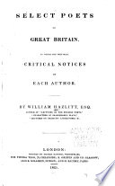 Select Poets of Great Britain  To which are Prefixed Critical Notices of Each Author