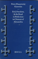 Evil, Freedom, and the Road to Perfection in Clement of Alexandria