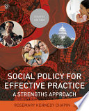 """Social Policy for Effective Practice: A Strengths Approach"" by Rosemary Kennedy Chapin"