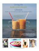 Living the Raw Live Vegan Lifestyle