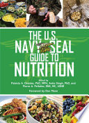 The U S  Navy SEAL Guide to Nutrition