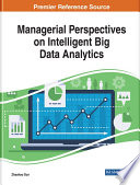 Managerial Perspectives on Intelligent Big Data Analytics Book