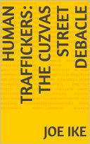Pdf Human Traffickers: The Cuzvas Street Debacle