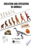 Evolution and Speciation in Animals
