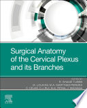 Surgical Anatomy of the Cervical Plexus and its Branches   E  Book