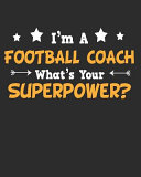 I m a Football Coach What s Your Superpower