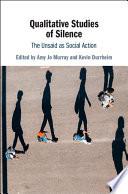 Qualitative Studies of Silence