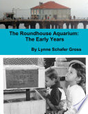 The Roundhouse Aquarium  The Early Years