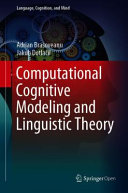 Computational Cognitive Modeling and Linguistic Theory
