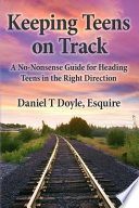 Keeping Teens on Track, A No-Nonsense Guide for Heading Teens in the Right Direction by Daniel T. Doyle PDF