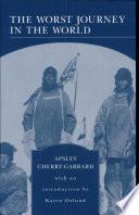 """""""The Worst Journey in the World"""" by Apsley Cherry-Garrard, Karen Oslund"""