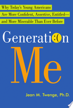 Download Generation Me - Revised and Updated Free Books - Dlebooks.net