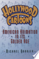 Hollywood Cartoons, American Animation in Its Golden Age by Michael Barrier PDF