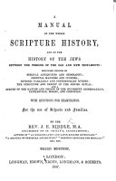 A Manual of the whole Scripture History and of the History of the Jews ... Third edition