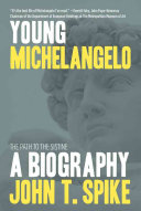 Young Michelangelo  The Path to the Sistine  A Biography