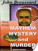 Mayhem  Mystery and Murder
