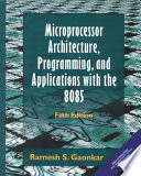 Microprocessor Architecture Programming and Applications with the 8085, Atilim University Library, 2002