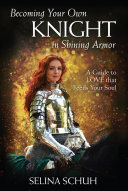 Becoming Your Own Knight in Shining Armor