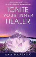Ignite Your Inner Healer