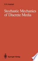 Stochastic Mechanics of Discrete Media