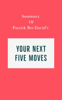 Summary of Patrick Bet-David's Your Next Five Moves