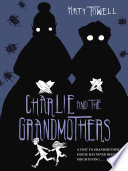 Charlie and the Grandmothers