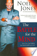 """""""The Battle for the Mind: How You Can Think the Thoughts of God"""" by Noel Jones, Georgianna A. Land"""