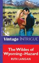 The Wildes Of Wyoming  Hazard  Mills   Boon Vintage Intrigue